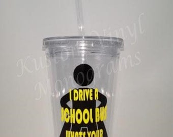 I Drive A School Bus Whats Your Super Power 16 oz Double Wall Insulated Acrylic Tumbler with Lid & Straw / Super Pwer Tumbler / School Bus