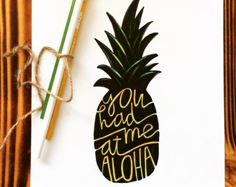 You Had Me at Aloha Handlettered Quote Custom Print 8x10 or 5x7 Handlettering Print