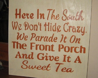 Here in the South......Primitive/ decor / handmade / Front Porch/ humor/ gift/ country