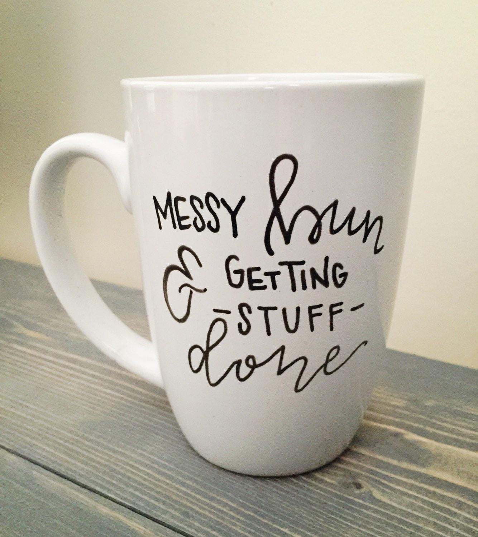 Messy Bun Mug Cute Mug Getting Stuff By Kellycastlecreations