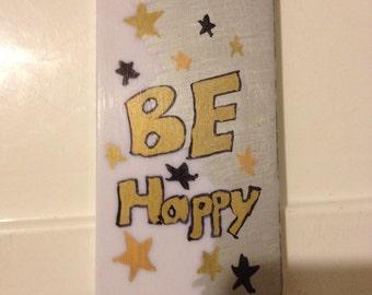 Be Happy Slogan iPhone 5 Case