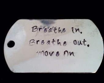 Breathe in, Breathe out, Move on silver dogtag charm
