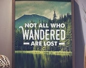 Not All Who Wandered Are Lost Travel Mountain Adventurer Wanderlust Nature Forest Lake 8x10 inch Poster Print - P1075