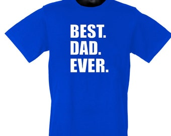 Best Dad Ever Father's day T-Shirt S to 3XL Tee