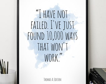 I have  ..., Thomas A Edison quote , Alternative Watercolor Poster, Wall art quote, Motivational quote, Inspirational quote,
