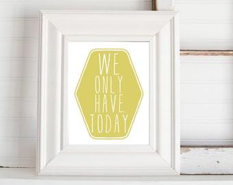We only have today digital print