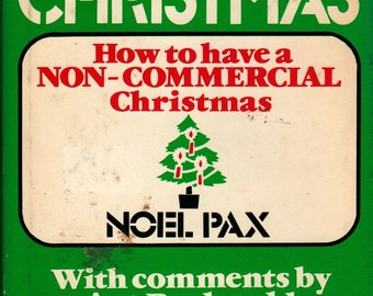 Simply Christmas How to Have a Non-Commercial Christmas - Noel Pax - 1980 - Vintage Book