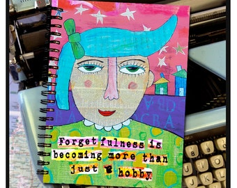 Forgetfulness is becoming more than just a hobby. -NOTE BOOK