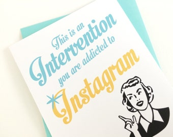 Instagram Addict Intervention Card. Funny Card for the Person with a Sense of Humor.