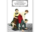 Awkward Threesome - Birthday Card