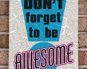 Don't Forget to be Awesome - Book Page Wall Art - Quotes on Canvas - Inspirational Quote Wall Decor. Graduation / Kids Room Decor