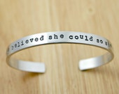 Sterling Silver She Believed She Could So She Did hand stamped cuff bracelet - Inspirational quote bracelet