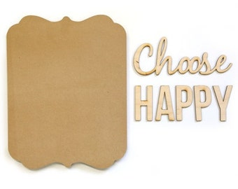 Unfinished Wood Plaque Kit - Choose Happy - laser cut wall art scrapbooking - Adornit Bare Wood