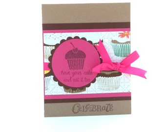 Woman's Birthday Card, Celebrate Card, Cupcake Card, Pink and Kraft Card, Have Your Cake and Eat it Too