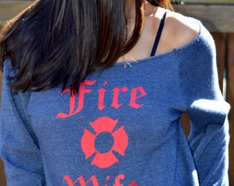 FIRE WIFE Off the Shoulder Girly Sweatshirt.  Sizes M-Xl.