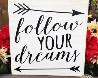 Follow your Dreams Inspirational quote sign arrows, home decor, dream quote - Style# HM72