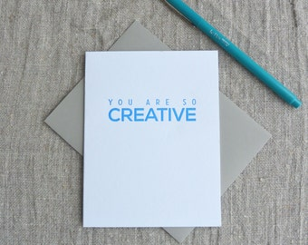 Letterpress Greeting Card - You Are So Creative - 112-003