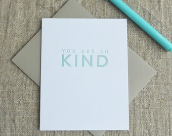 Letterpress Greeting Card - You Are So Kind - 112-005