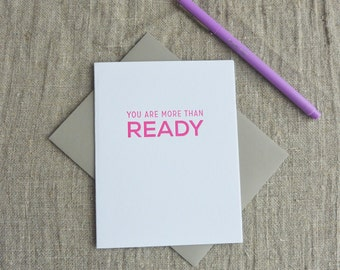 Letterpress Greeting Card - You Are More Than Ready - 112-007
