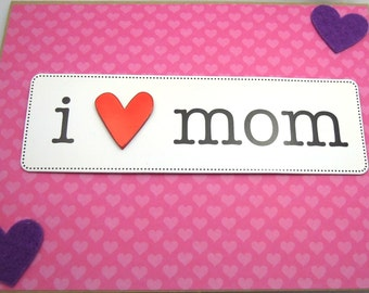 I Heart Mom - Handmade Mother's Day Greeting Card