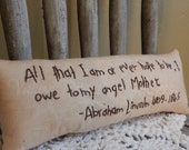 Mother's Day Gift, Quote by Abraham Lincoln, Primitive, Hand Stitched Pillow