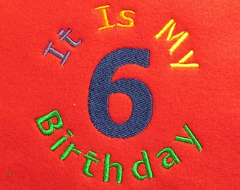 It Is My Birthday 6 -  Embroidery Design - 4x4 - CUSTOM PHRASES WELCOME