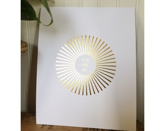 gold foil print You are my sunshine
