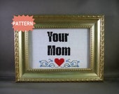 PDF/JPEG Your Mom (Pattern)