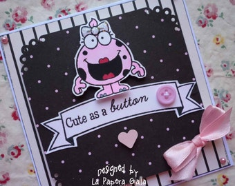 CUTE as a BUTTON - Handmade blank greeting card with cute pink monster