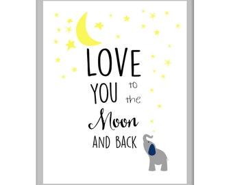 Love you to the Moon and Back, Elephant Nursery Art Print, Your Color Choice, Boys Girls Nursery Decor
