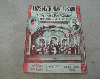 1912 sheet music  (  i was never meant for you  )