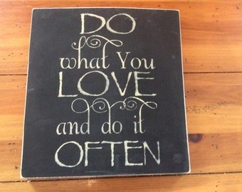 Do what you love - Love what you do - Wood sign - Inspirational sign - Wall decor - Inspirational quote - Wooden sign - Home sign - Love -