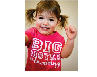 Big Sister In Training Shirt Available For Big, Bigger, Biggest, Baby, Little, Middle Brother And Sisters