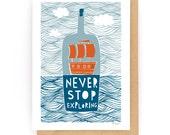 Never Stop Exploring - Greeting Card (2-35C)