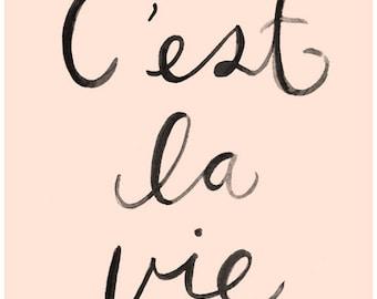 C'est La Vie Art Print - 11X14