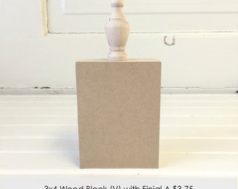 3x4 Wood Block: (V) with Finial A