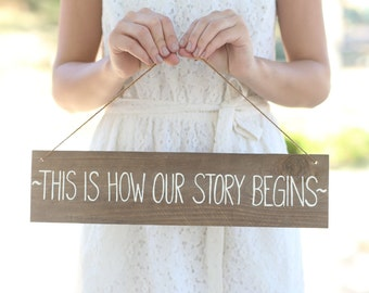 This Is How Our Story Begins Rustic Wedding Sign Photo Prop QUICK shipping available
