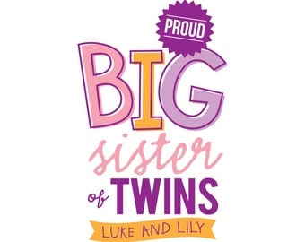 Big Sister of Twins - Personalized Bodysuit or Tee