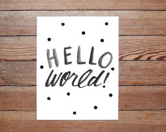 Hello World - polka dot original hand lettered PRINT