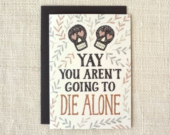 Funny Wedding Card, Engagement Card, Anniversary Card - Die Alone