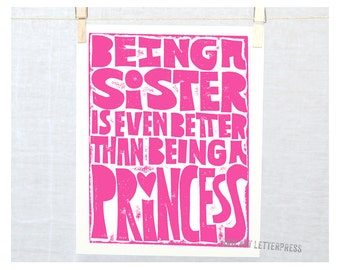 Being a Sister is even better than being a Princess, Nursery Art Print, Sorority Sisters, Little Sister Gift, Girls Room Decor, Wall Art mom