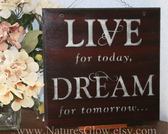 Inspirational Quote, Live for Today Sign, Dream for Tomorrow, Inspirational Home, Home Decor, Motivational Sign, Inspirational Wall Decor
