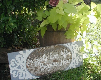 Happily Ever After Begins Here Salvaged Wood Sign Rustic Western Wedding Sign Shabby Hand Lettered Chippy Paint
