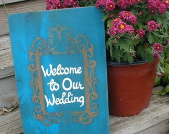 Welcome to Our Wedding Salvaged Wood Sign Rustic Western Wedding Turquoise Aqua Hand Lettered