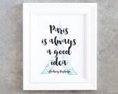 Art Print, Paris is Always a Good Idea, Paris Art Print, Quote Print, Eiffel Tower Poster, Paris Sign, Quote Poster, Gifts Under 30