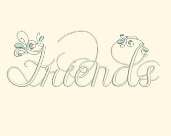 Friends - Inspirational Word Art Machine Embroidery Design