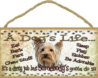 """Yorkie A Dog's Life It's A Dirty Job Pet Dog Sign Plaque 5""""x10"""" Funny"""