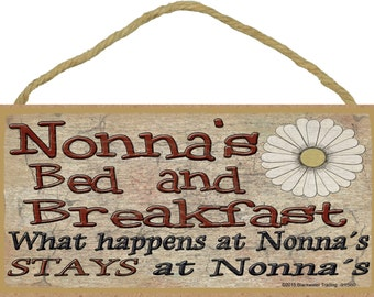 "Nonna's Bed and Breakfast What Happens at Stays at Grandmother Sign Plaque 5""X10"""