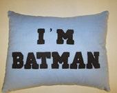 I'm Batman pillow