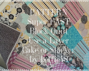 Layer Cake Pattern, Super FAST Simple Block Quilt Tutorial, pdf.